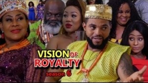 VISION OF ROYALTY SEASON 6 -  2019 Nollywood Movie